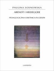 Arendt i Heidegger. Pedagogiczna obietnica filozofii