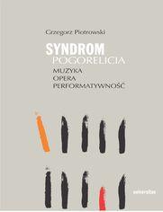 Syndrom Pogorelicia. Muzyka - opera - performatywność