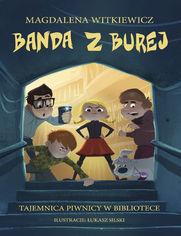 Banda z Burej. Tajemnica piwnicy w bibliotece