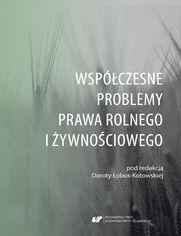 Współczesne problemy prawa rolnego i żywnościowego