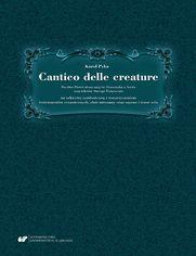 Cantico delle creature. Do słów Pieśni słonecznej św. Franciszka z Asyżu oraz tekstów Starego Testamentu na orkiestrę symfoniczną z towarzyszeniem instrumentów ceramicznych, chór mieszany oraz sopran i tenor solo