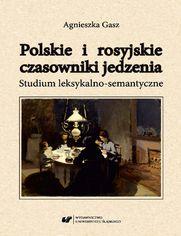 Polskie i rosyjskie czasowniki jedzenia. Studium leksykalno-semantyczne
