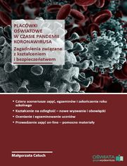 Placówki oświatowe w czasie pandemii koronawirusa - zagadnienia związane z kształceniem i bezpieczeństwem