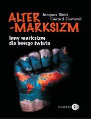 Altermarksizm. Inny marksizm dla innego świata