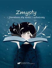 Zmysły i literatura dla dzieci i młodzieży