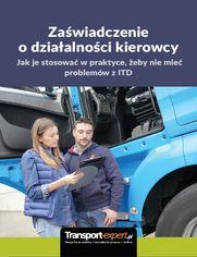 Zaświadczenie o działalności kierowcy - jak je stosować w praktyce, żeby nie mieć problemów z ITD