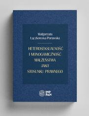 Heteroseksualność i monogamiczność małżeństwa jako stosunku prawnego