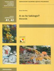 A co to takiego? Obrazkowy słownik języka polskiego (A1, A2)