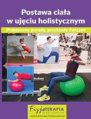 Postawa ciała w ujęciu holistycznym. Praktyczne porady, przykłady ćwiczeń (e-book)
