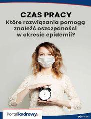 Czas pracy - które rozwiązania pomogą znaleźć oszczędności w czasie epidemii?