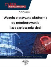 Wazuh: elastyczna platforma do monitorowania i zabezpieczania sieci