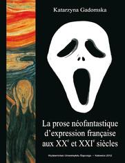 La prose néofantastique d'expression française aux XXe et XXIe siecles