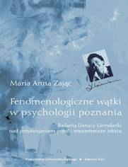 Fenomenologiczne wątki w psychologii poznania. Badania Danuty Gierulanki nad przyswajaniem pojęć i rozumieniem tekstu