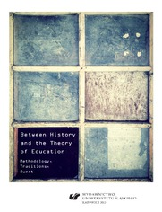 Between History and the Theory of Education. Methodology, Traditions, Quest