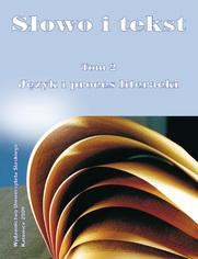 Słowo i tekst. T. 2: Język i proces literacki