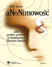 Anonimowość jako granica poznania w fenomenologii Edmunda Husserla