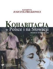 Kohabitacja w Polsce i na Słowacji. Studium socjologiczne w środowiskach studenckich