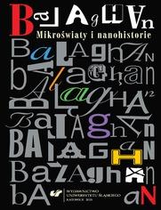 Balaghan. Mikroświaty i nanohistorie