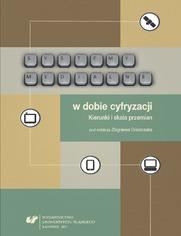 Systemy medialne w dobie cyfryzacji. Kierunki i skala przemian