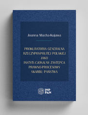 Prokuratoria Generalna Rzeczypospolitej Polskiej jako instytucjonalny zastępca prawno-procesowy Skarbu Państwa