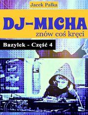 DJ-Micha znów coś kręci czyli Bazylek część 4