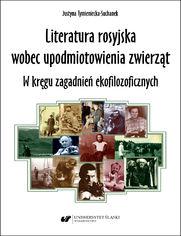 Literatura rosyjska wobec upodmiotowienia zwierząt. W kręgu zagadnień ekofilozoficznych