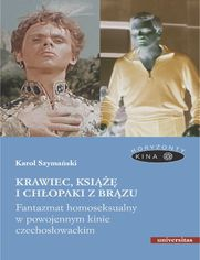 Krawiec, książę i chłopaki z brązu. Fantazmat homoseksualny w powojennym kinie czechosłowackim