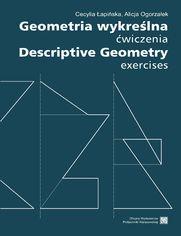 Geometria wykreślna. Ćwiczenia Descriptive Geometry. Exercises