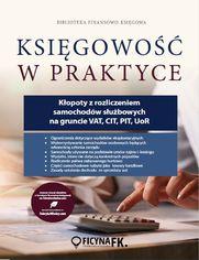 Kłopoty z rozliczeniem samochodów służbowych na gruncie VAT , CIT , PIT , UoR