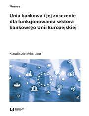 Unia bankowa i jej znaczenie dla funkcjonowania sektora bankowego Unii Europejskiej