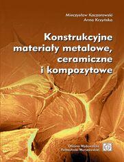 Konstrukcyjne materiały metalowe, ceramiczne i kompozytowe