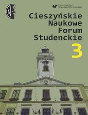 Cieszyńskie Naukowe Forum Studenckie. T. 3: Nauczyciel - wychowawca - opiekun