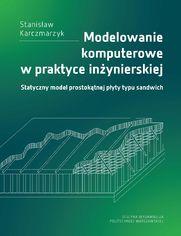 Modelowanie komputerowe w praktyce inżynierskiej. Statyczny model prostokątnej płyty typu sandwich