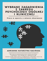 Wybrane zagadnienia z zakresu psychologii ogólnej i klinicznej. Praca w oparciu o własne obserwacje