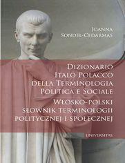 Dizionario italo-polacco della terminologia politica e sociale. Włosko-polski słownik terminologii politycznej i społecznej