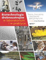 Biotechnologia drobnoustrojów w laboratorium i w praktyce. Teoria, ćwiczenia i pracownie specjalistyczne