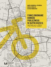 Funkcjonowanie roweru publicznego w dużym mieście. Przykład Łodzi
