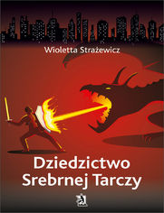 Dziedzictwo Srebrnej Tarczy