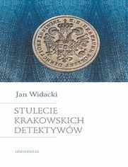 Stulecie krakowskich detektywów. Wydanie nowe, zmienione i rozszerzone