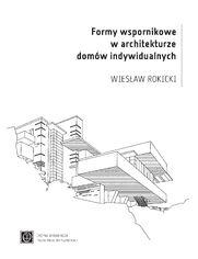 Formy wspornikowe w architekturze domów indywidualnych