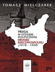 Prasa w systemie politycznym Drugiej Rzeczypospolitej (1918-1939)