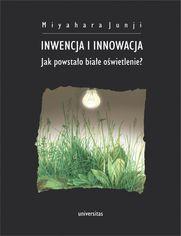Inwencja i innowacja. Jak powstało białe oświetlenie?