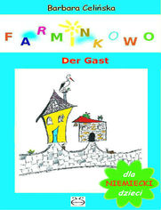 Farminkowo. Der Gast. (Niemiecki dla dzieci)