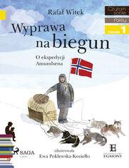 I am reading - Czytam sobie. Wyprawa na biegun - O ekspedycji Amundsena