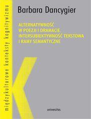 Alternatywność w poezji i dramacie. Intersubiektywność tekstowa i ramy semantyczne