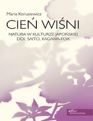 Cień wiśni. Natura w kulturze japońskiej: Doi, Saito, Kagawa-Fox
