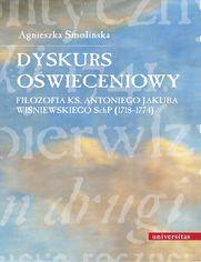 Dyskurs oświeceniowy. Filozofia ks. Antoniego Jakuba Wiśniewskiego SchP (1718-1774)