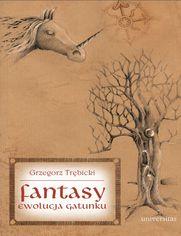 Fantasy. Ewolucja gatunku