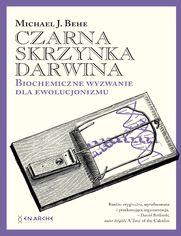 Czarna skrzynka Darwina. Biochemiczne wyzwanie dla ewolucjonizmu