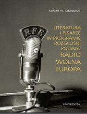 Literatura i pisarze w programie Rozgłośni Polskiej Radio Wolna Europa